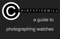 A Guige To Watch Photography